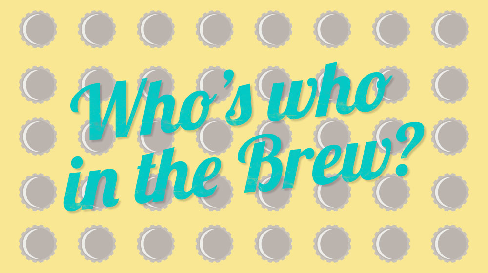 who's who in the brew