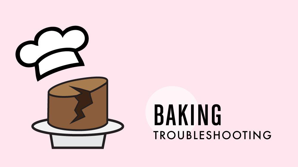 Troubleshooting Baking