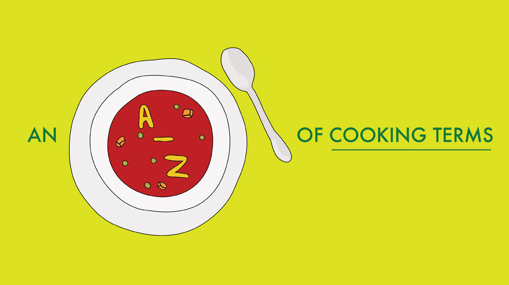 A-Z of Cooking Terms - a helpful cooking glossary