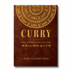 Curry Stories & Recipes Across South Africa