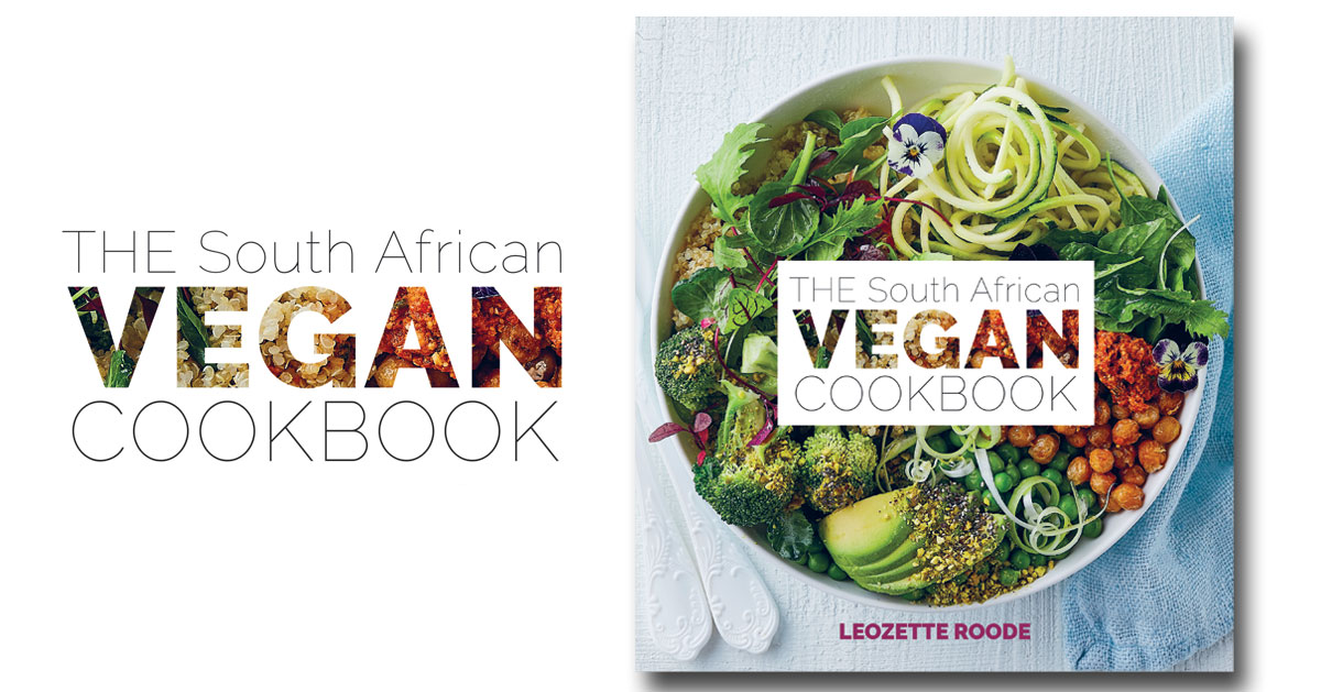 The South African Vegan Cookbook By Leozette Roode Crush